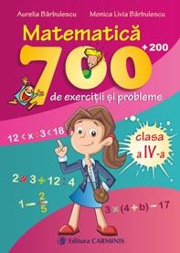 Matematica : 700 + 200 de exercitii si probleme ( Clasa a IV-a )