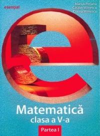 Matematica clasa a V-a. Partea I (colectia Esential)