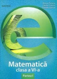 Matematica clasa a VI-a. Partea I (colectia Esential)