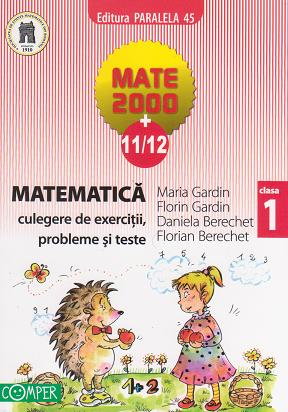 Matematica. Culegere de exercitii, probleme si teste pentru clasa I