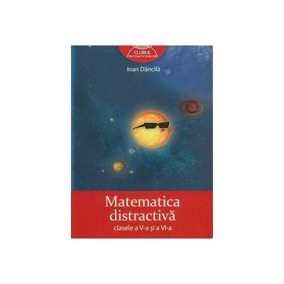 Matematica distractiva clasele a V-a si a VI-a