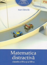 Matematica distractiva clasele VII VIII