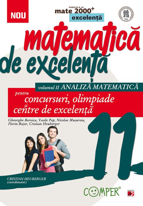 MATEMATICA DE EXCELENTA. PENTRU CONCURSURI, OLIMPIADE SI CENTRELE DE EXCELENTA. CLASA A XI-A. VOLUMUL II - ANALIZA MATEMATICA