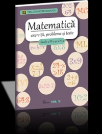 Matematica exercitii probleme teste clasele