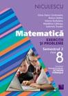 Matematica. Exercitii si probleme pentru clasa a VIII-a, semestrul II