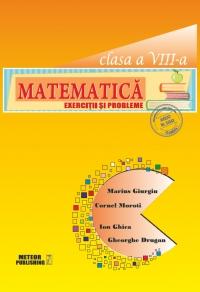 Matematica. Exercitii si probleme. Clasa a VIII-a