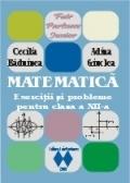 Matematica. Exercitii si probleme pentru clasa a XII-a