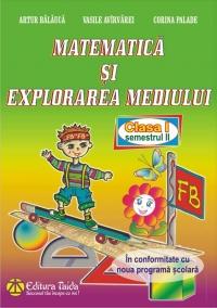 Matematica si explorarea mediului - Clasa I-a semestrul II, editie 2014
