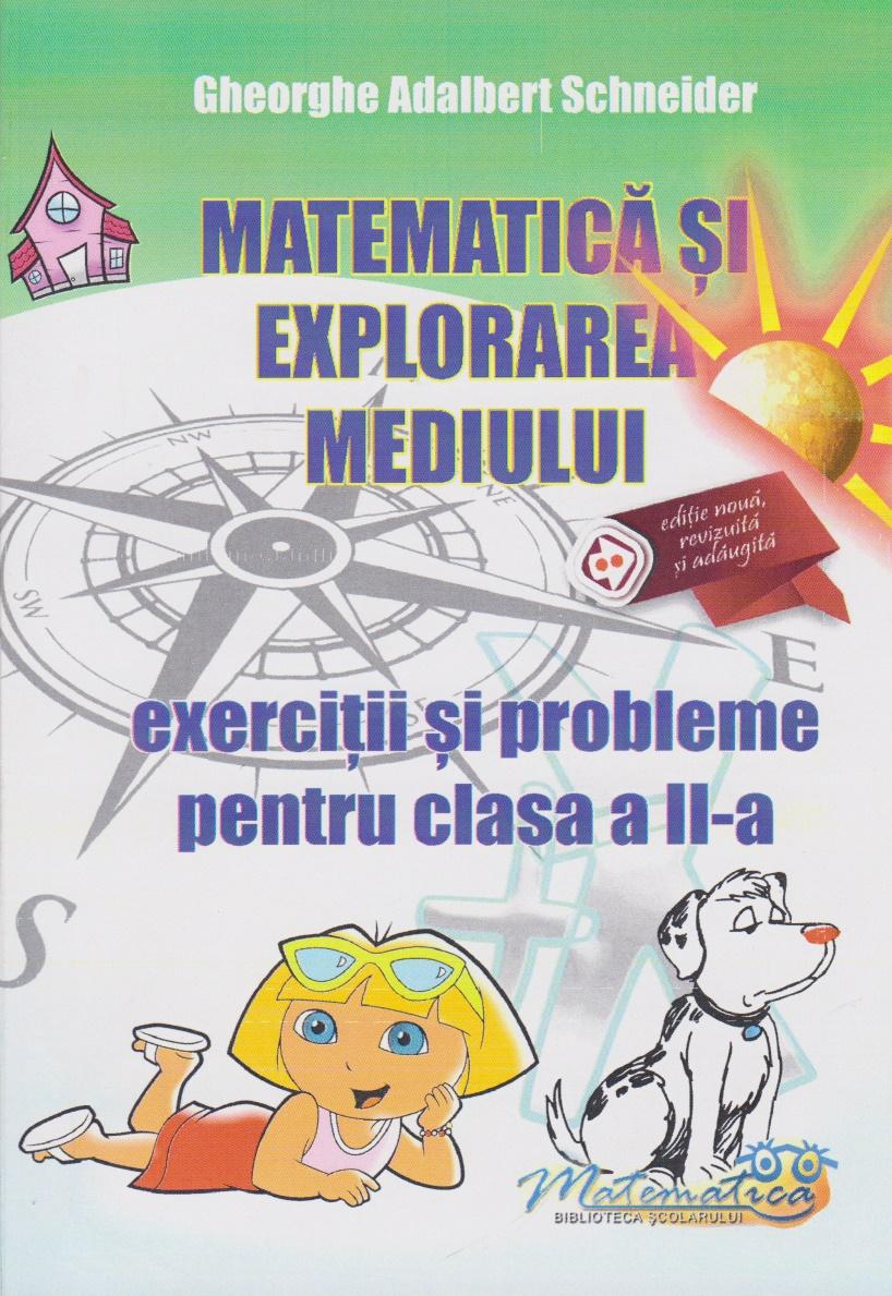Matematica si explorarea mediului. Exercitii si probleme pentru clasa a II-a