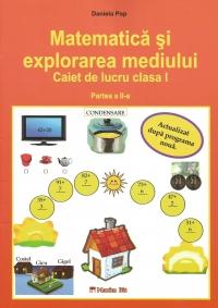 Matematica si explorarea mediului. Caiet de lucru pentru clasa I (partea a II-a) (editie 2014)