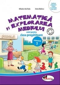 Matematica si explorarea mediului. Caiet pentru clasa pregatitoare, semestrul 1