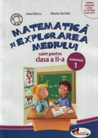 Matematica si explorarea mediului. Caiet pentru clasa a II-a, semestrul 1