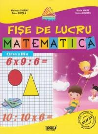 Matematica. Fise de lucru - clasa a III-a (auxiliar al manualelor alternative)