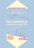 Matematica M2. Manual pentru clasa a XII-a (Trunchi comun 2 ore/saptamana si Curriculum diferentiat 1 ora pe saptamana)
