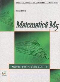 Matematica M5. Manual pentru clasa a XII-a