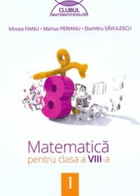 Matematica pentru clasa a VIII-a, semestrul I (Clubul Matematicienilor)