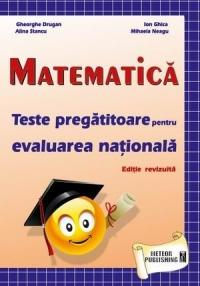 Matematica - Teste pregatitoare pentru evaluarea nationala 2013-2014