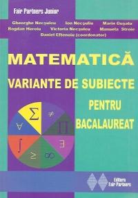 Matematica - Variante de subiecte pentru bacalaureat