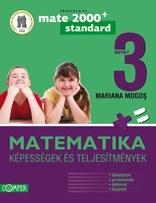 MATEMATIKA. KEPESSEGEK ES TELJESITMENYEK. III OSZTALY (Matematica clasa a III-a. Competente si performanta - limba maghiara)