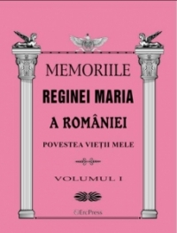 MEMORIILE REGINEI MARIA ROMANIEI Povestea