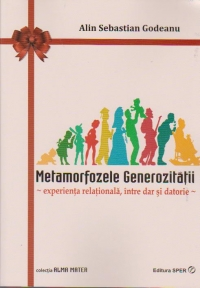Metamorfozele generozitatii Experienta relationala intre