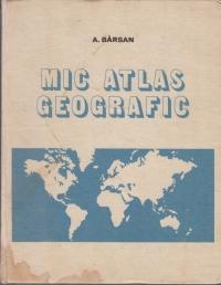 Mic atlas geografic - Editia a treia format nou