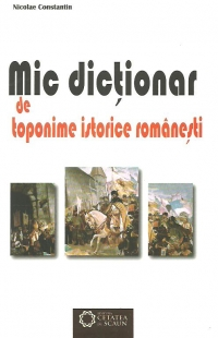 Mic dictionar toponime istorice romanesti