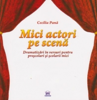 Micii actori scena dramatizari versuri