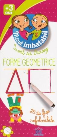 Micul imbatabil +3 ani - Invat sa trasez forme geometrice (28 de fise refolosibile)