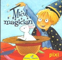 Micul magician (Colectia Pixi)