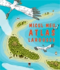 Micul meu atlas Larousse