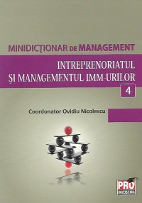 Minidictionar de management (4) - Intreprenoriatul si managementul IMM-urilor