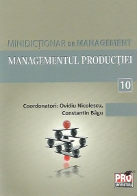 Minidictionar management (10) Managementul productiei