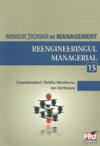 Minidictionar management (15) Reengineeringul managerial
