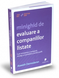 Minighid de evaluare a companiilor listate - Cum sa evaluezi o companie, sa alegi un portofoliu si sa faci profit
