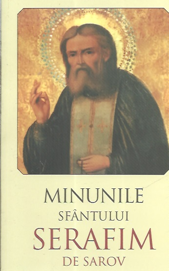 Minunile Sfantului Serafim Sarov