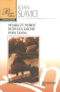 Moara noroc Budulea Taichii Popa