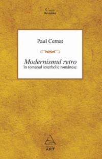 Modernismul retro romanul romanesc interbelic