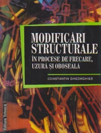 Modificari structurale procesele frecare uzura