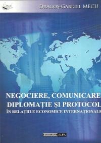Negociere, comunicare, diplomatie si protocol in relatiile economice internationale
