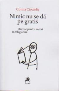Nimic gratis Breviar pentru autori