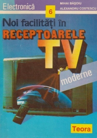 Noi facilitati receptoarele moderne