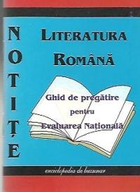 Notite - Limba si Literatura Romana. Ghid de pregatire pentru examenul de Evaluare Nationala 2012