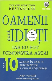 Oamenii sunt idioti iar pot