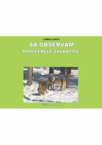 observam mamiferele salbatice (Set Planse)