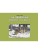 OBSERVAM MAMIFERELE SALBATICE