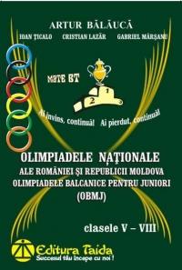 Olimpiadele Nationale ale Romaniei si Republicii Moldova pentru clasele V - VIII
