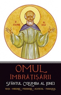 Omul imbratisarii: Sfantul Columba Ionei