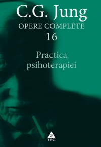 Opere complete vol Practica psihoterapiei
