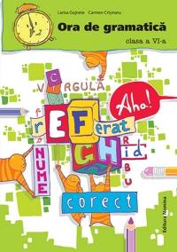 Ora de gramatica - clasa a VI-a